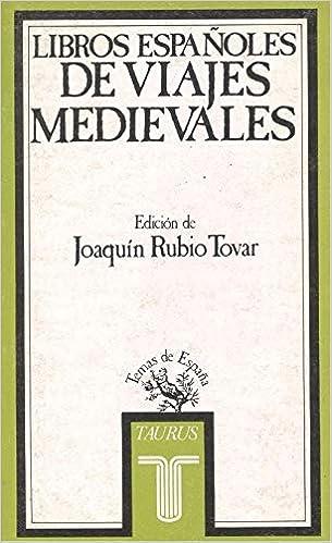 Libros Españoles De Viajes Medievales Temas de España: Amazon.es: Rubio Tovar, J.: Libros