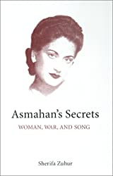 Asmahan's Secrets: Woman, War, and Song