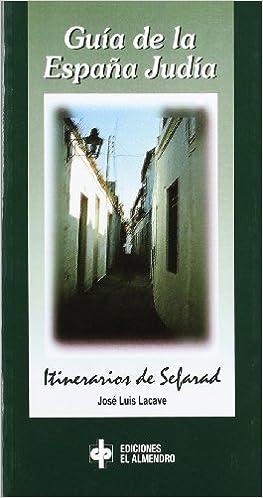 Guía de la España judía: Itinerarios de Sefarad Guías El Almendro: Amazon.es: Lacave, José Luis: Libros