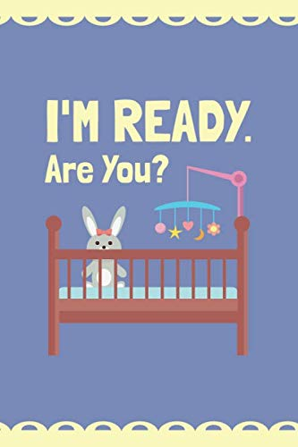 I'm Ready. Are You?: Rabbit Design Pregnancy Announcement Book ; Ideas For Pregnancy Announcements Diary ; Pregnancy Announcement To Husband Lined ... Planner ; Baby Shower Book Gift Ideas