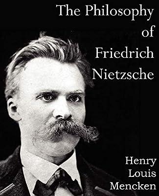 The Philosophy of Friedrich Nietzsche: Amazon.es: Mencken, Henry Louis: Libros en idiomas extranjeros