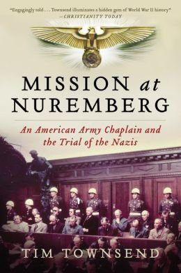 Read Online An American Army Chaplain and the Trial of the Nazis Mission at Nuremberg (Paperback) - Common PDF