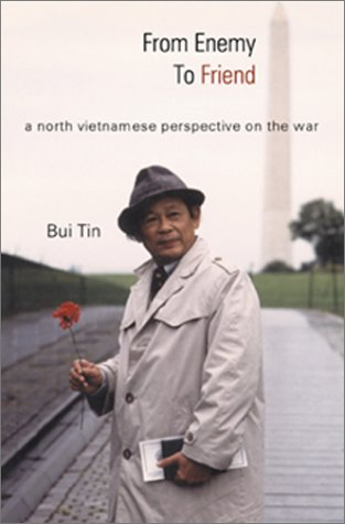 From Enemy to Friend: A North Vietnamese Perspective on the War