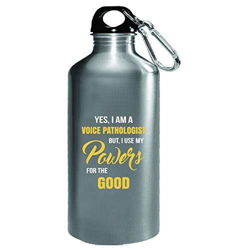 (I Use My Voice Pathologist Powers For The Good Funny Gift - Water Bottle)