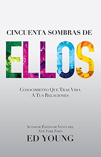 Cincuenta Sombras de Ellos: Conocimiento Que Trae Vida A Tus Relaciones (Fifty Shades Of They Spanish Edition): Insights That Bring Life to Your - Outlet Ellos