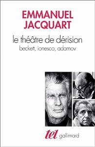 Le théâtre de dérision  par Emmanuel C. Jacquart