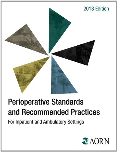 Perioperative Standards and Recommended Practices 2013 (Aorn Perioperative Standards and Recommended Practices)