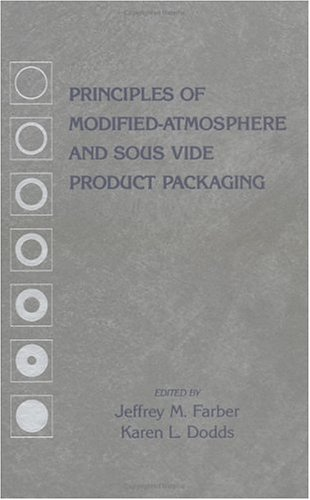 Principles of Modified-Atmosphere and Sous Vide Product Packaging (Technomic Publications)