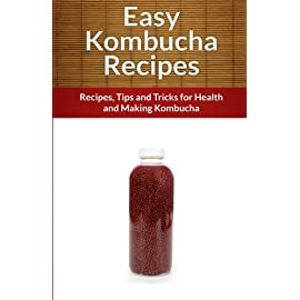 Easy Kombucha Recipes: Recipes, Tips and Tricks for Health and Making Kombucha (The Easy Recipe) 3 The Easy Recipe Guide series presents: Kombucha - the super drink ancient tea that has a surprising amount of health benefits - and tastes great too. Kombu