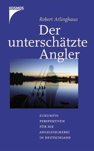 Der unterschätzte Angler: Zukunftsperspektiven für die Angelfischerei in Deutschland