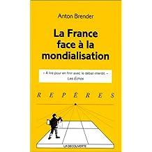France face à la mondialisation [ancienne édition]