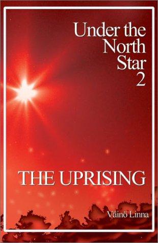 The Uprising: Under the North Star 2 (Aspasia Classics in Finnish Literature)