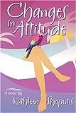 Changes in Attitude, Kathleen Shaputis, 0972672710