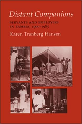 Book Distant Companions: Servants and Employers in Zambia, 1900-1985 (Anthropology of Contemporary Issues)