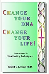 Change Your DNA, Change Your Life! Paperback