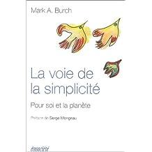 Voie de la simplicité (La): Pour soi et la planète
