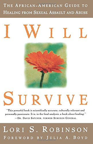 Search : I Will Survive: The African-American Guide to Healing from Sexual Assault and Abuse