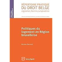 Politiques du logement en région bruxelloise (Répertoire pratique du droit belge) (French Edition)