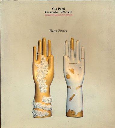 Gio Ponti, ceramiche 1923-1930: Le opere del Museo Ginori di Doccia (Italian Edition) ()