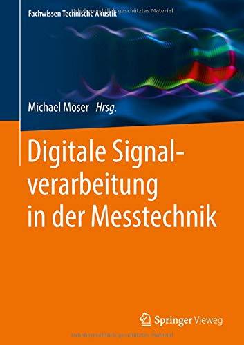 Digitale Signalverarbeitung in der Messtechnik (Fachwissen Technische Akustik) (German Edition)