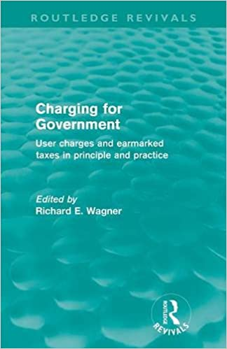 Charging For Government (Routledge Revivals): User Charges and Earmarked Taxes in Principle and Practice