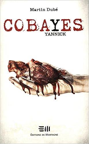 COBAYES (TOME 05) YANNICK de Martin Dubé 41PRLGgIhVL._SX307_BO1,204,203,200_