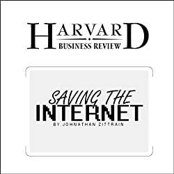 Saving the Internet (Harvard Business Review)