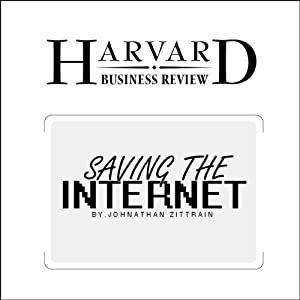 Saving the Internet (Harvard Business Review) Periodical