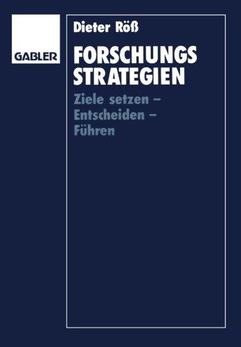 Forschungsstrategien: Ziele setzen ― Entscheiden ― Führen (German Edition)