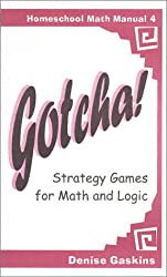 Gotcha! Strategy Games for Math and Logic (Homeschool Math Manual)