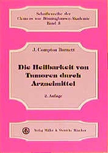 Die Heilbarkeit von Tumoren durch Arzneimittel. Schriftenreihe der Clemens von Bönninghausen-Akademie Bd.3.