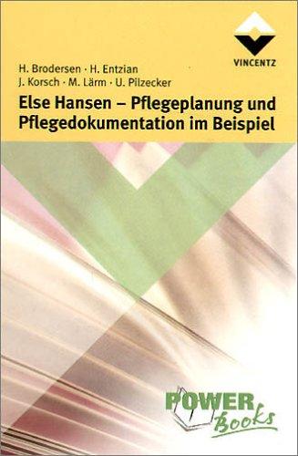 Else Hansen; Pflegeplanung und Pflegedokumentation im Beispiel (Power Books)