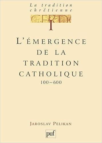 En ligne téléchargement gratuit La tradition chrétienne, tome 1 : L'émergence de la tradition catholique pdf
