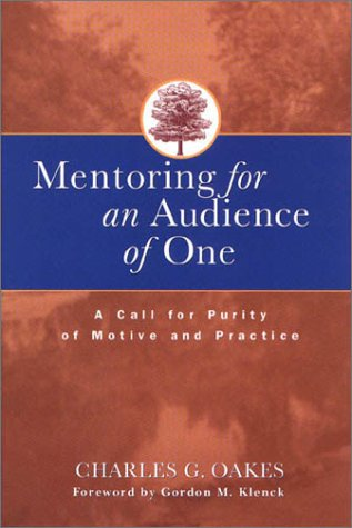 Read Online Mentoring for an Audience of One : A Call for Purity of Motive and Practice pdf