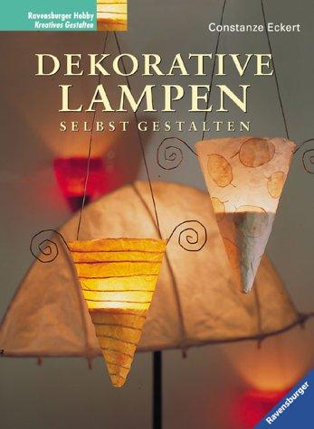 Dekorative Lampen selbst gestalten
