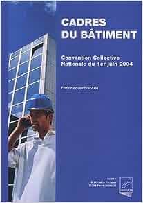 convention collective nationale des cadres du batiment 9782915162189 books