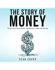 The Story of Money: The Journey from Shells and Shekels to Bills and Bitcoin