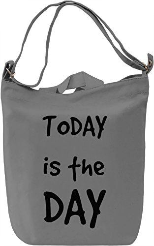 Today is the day Borsa Giornaliera Canvas Canvas Day Bag  100% Premium Cotton Canvas  DTG Printing 