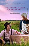 The Amish Maid's Sweetheart: Amish Romance (Amish Maids Trilogy) by  Samantha Price in stock, buy online here