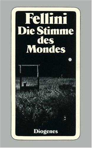 Die Stimme des Mondes: La voce della luna Taschenbuch – Juli 1990 Federico Fellini Diogenes Verlag 3257218524 Die Stimme des Mondes (Film)