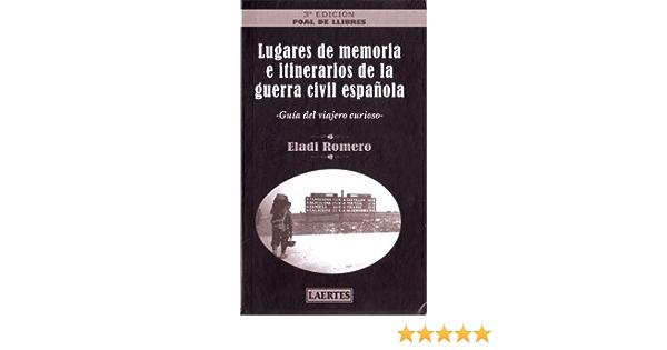 Lugares de memoria e itinerarios de la guerra civil española ...