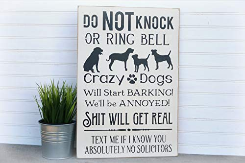 - Do Not Knock or Ring Bell Crazy Dogs