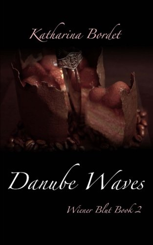 Danube Waves: Wiener Blut Book 2 (Volume 2)