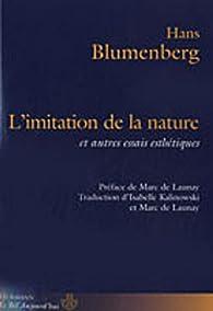 L'Imitation de la nature et autres essais esthétiques par Hans Blumenberg