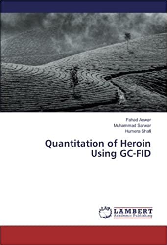 Quantitation of Heroin Using GC-FID Paperback – May 20, 2016