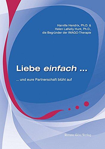 Liebe einfach ...: ... und eure Partnerschaft blüht auf (German Edition)