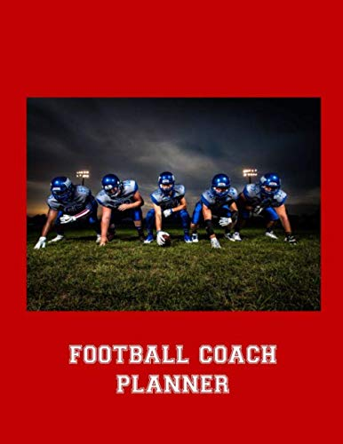 Football Coach Planner: 2019-2020 High School Coaches Youth Notebook Blank Field Pages Play Design Calendar Roster Strategy Field Blank Pages, Defensivie Line in Stance on Field Horizon on Red