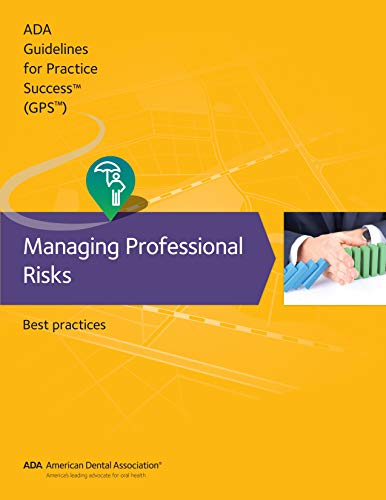 Guidelines for Practice Success: Managing Professional Risks: Best Practices