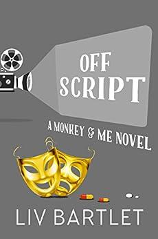Off Script: A Monkey & Me Novel by [Bartlet, Liv]