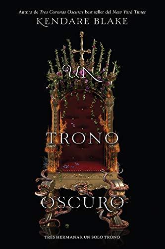 (Un trono oscuro (Tres coronas oscuras) (Spanish Edition))
